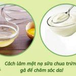 Cách làm mặt nạ sữa chua trứng gà ĐƠN GIẢN tại nhà! [Tư Vấn]